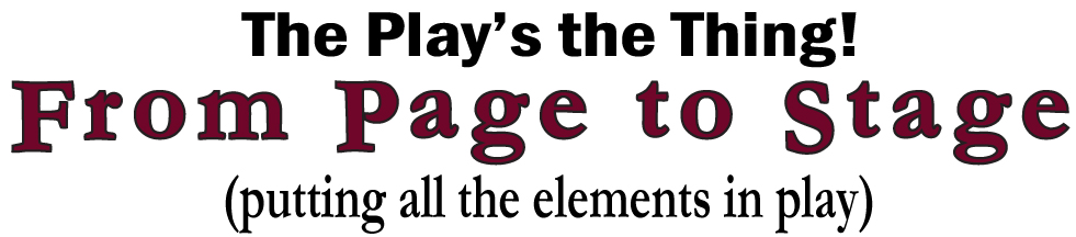 THE PLAY'S THE THING – PAGE TO STAGE