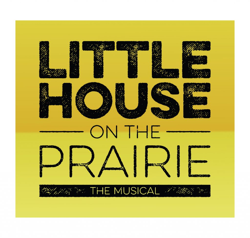 LITTLE HOUSE ON THE PRAIRIE: THE MUSICAL