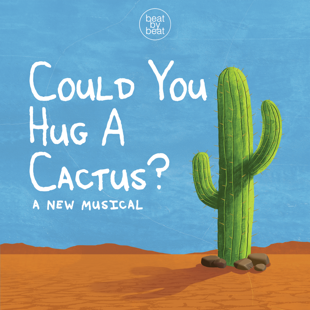 "CHECK OUT THE LATEST VIRTUAL PLAYHOUSE MUSICAL FROM ARIEL THEATRICAL – ""COULD YOU HUG A CACTUS?"""